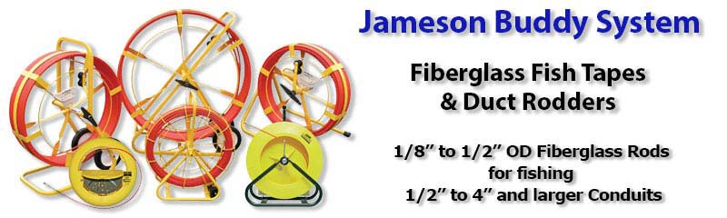 Jameson Buddy System Fiberglass Fish Tapes and Duct Rodders